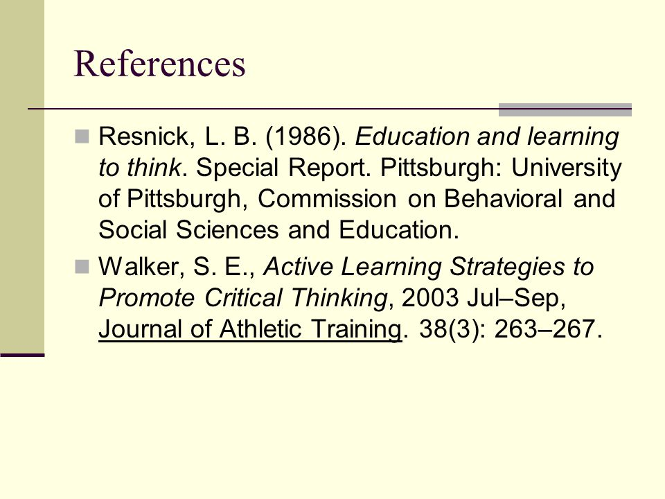 References Resnick, L.B. (1986). Education and learning to think.