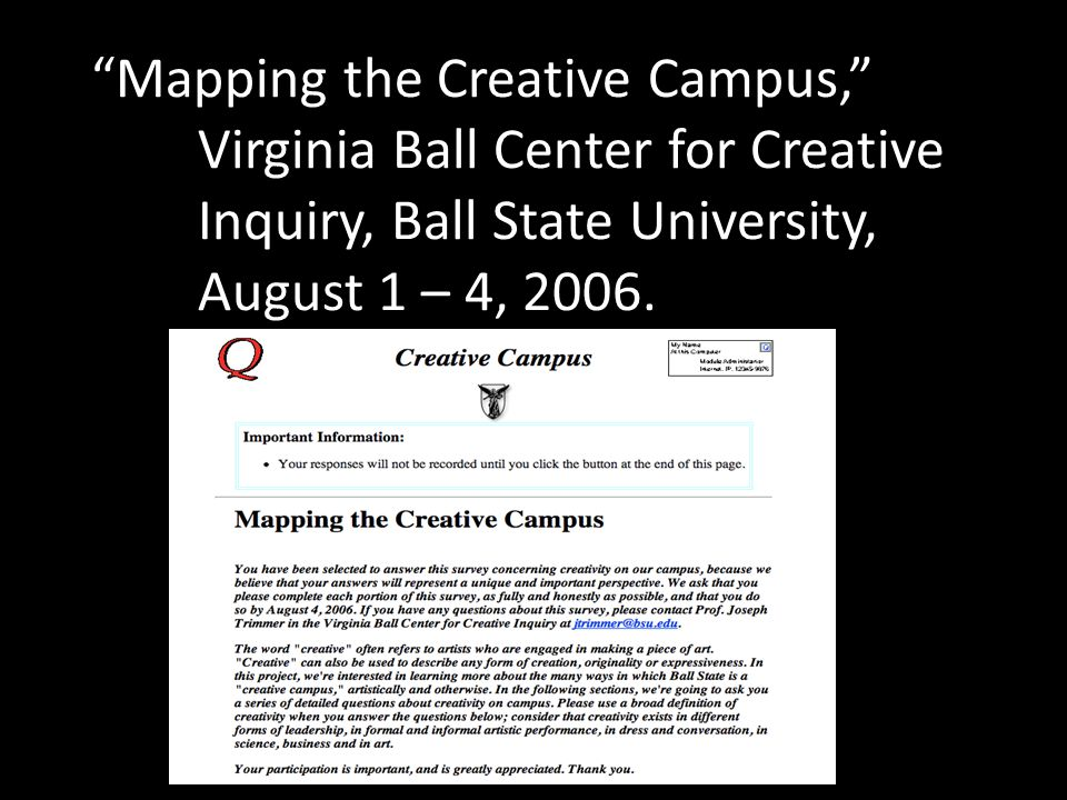 """Mapping the Creative Campus,"" Virginia Ball Center for Creative Inquiry, Ball State University, August 1 – 4, 2006."