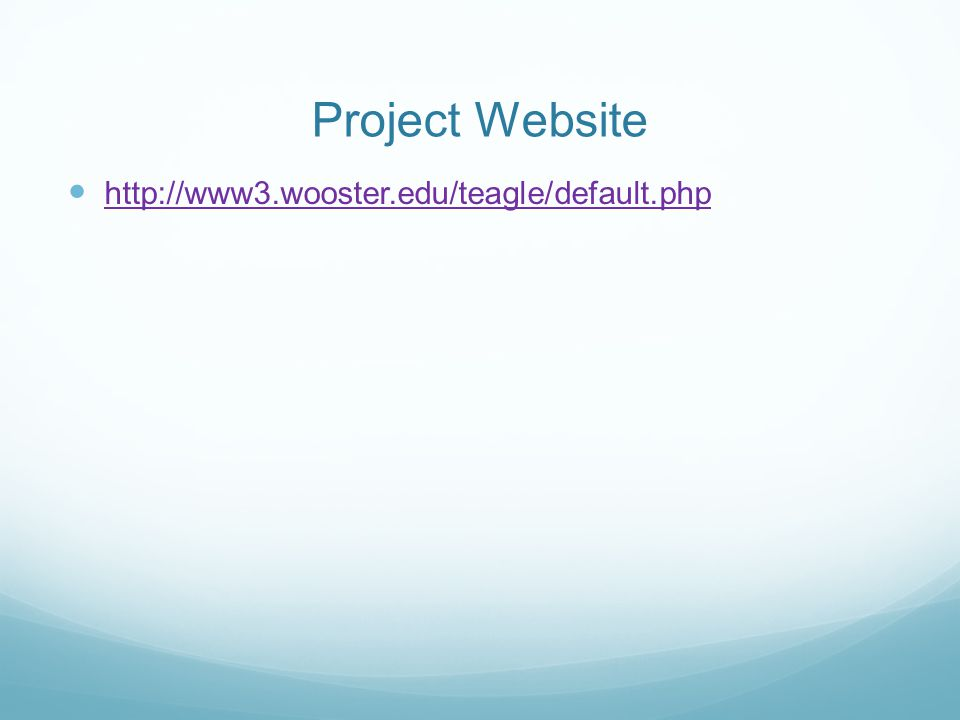 Project Website http://www3.wooster.edu/teagle/default.php