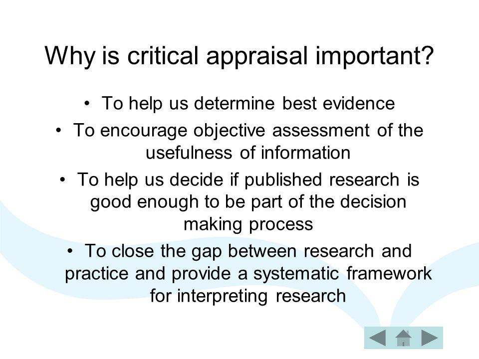 Why is critical appraisal important.