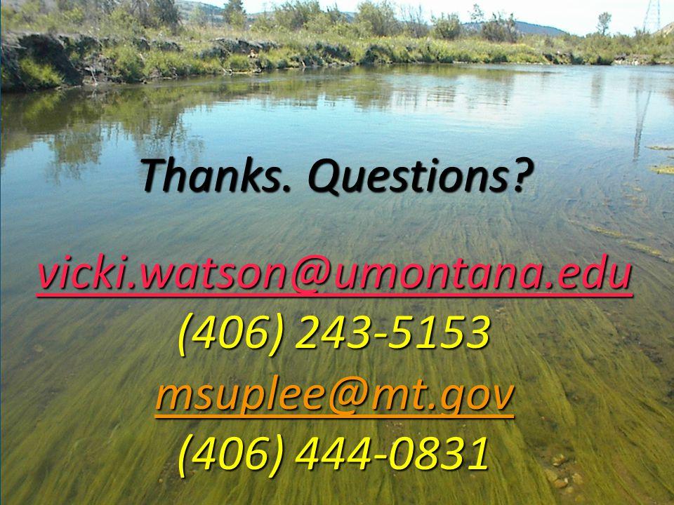 Thanks. Questions? vicki.watson@umontana.edu (406) 243-5153 msuplee@mt.gov (406) 444-0831