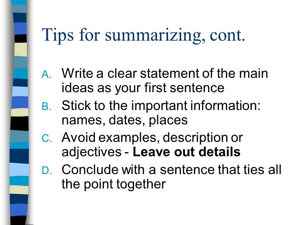 Tips for summary writing 1. Read the entire piece before summarizing 2.