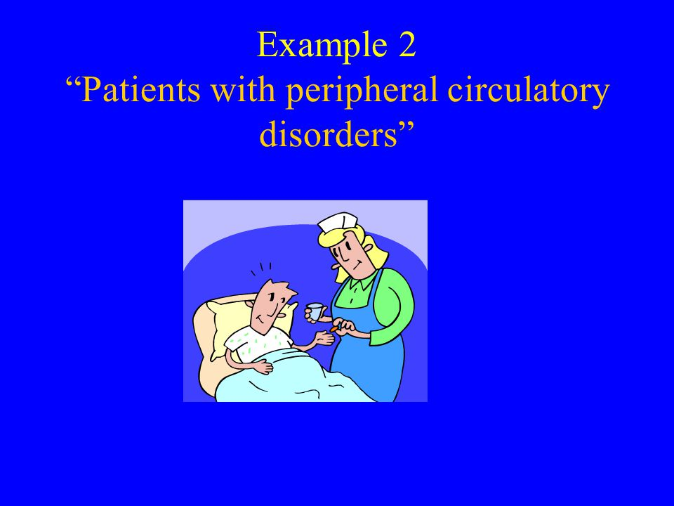 Example 2 Patients with peripheral circulatory disorders