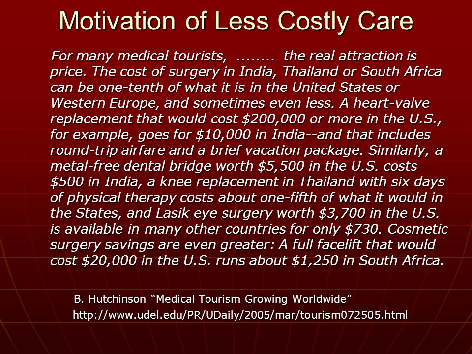 Motivation of Less Costly Care For many medical tourists,........