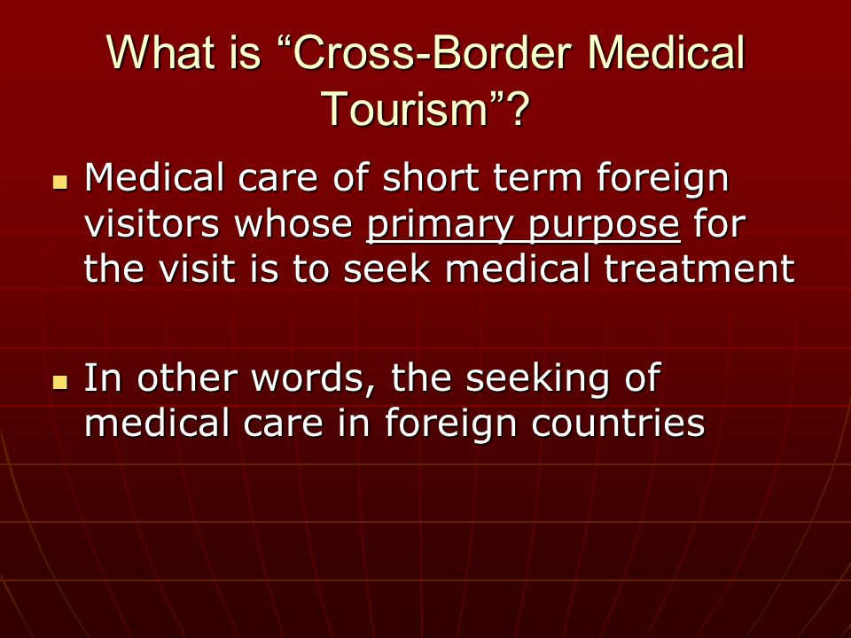 What is Cross-Border Medical Tourism .