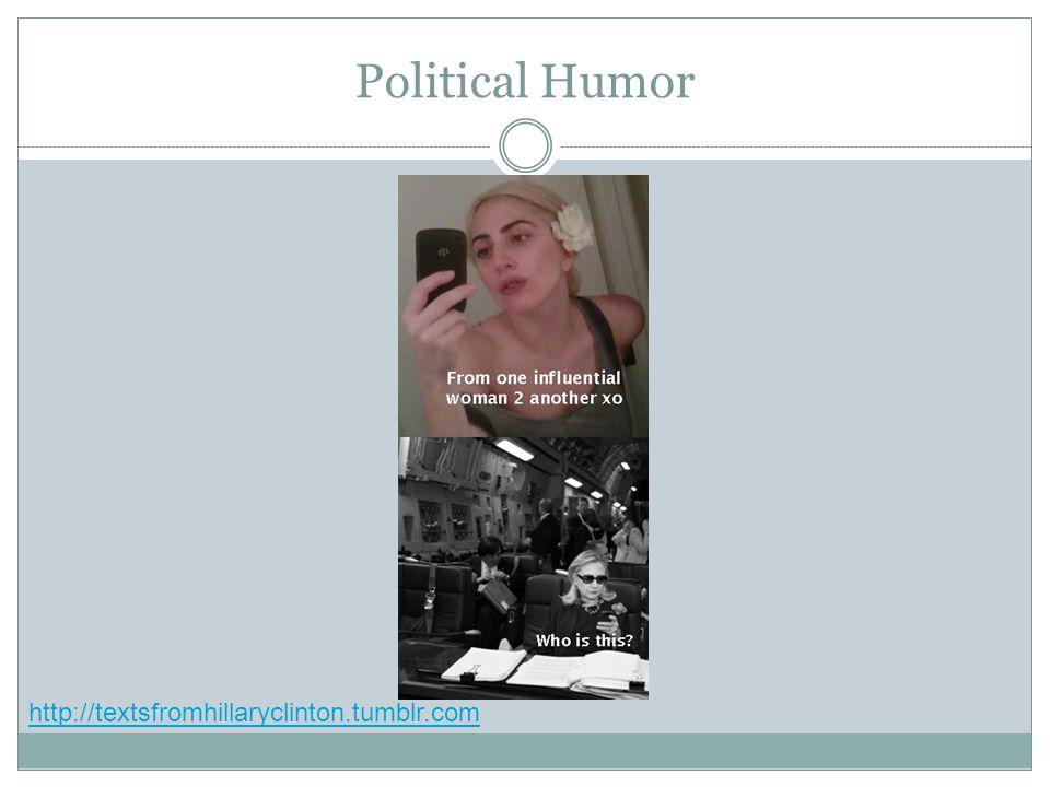 Political Humor http://textsfromhillaryclinton.tumblr.com