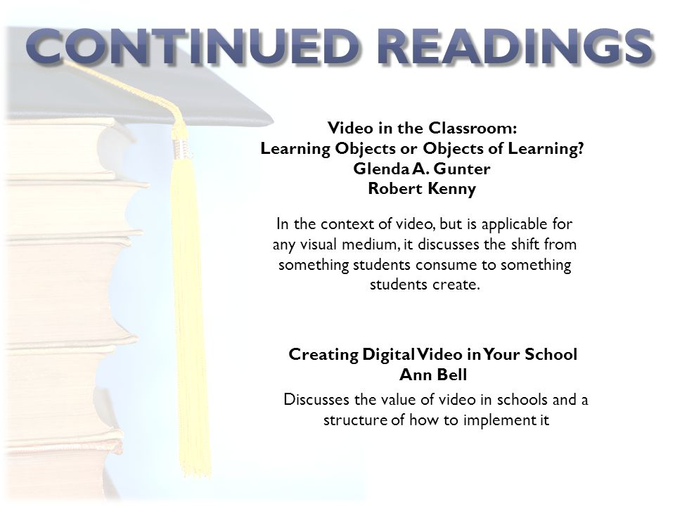 Video in the Classroom: Learning Objects or Objects of Learning.