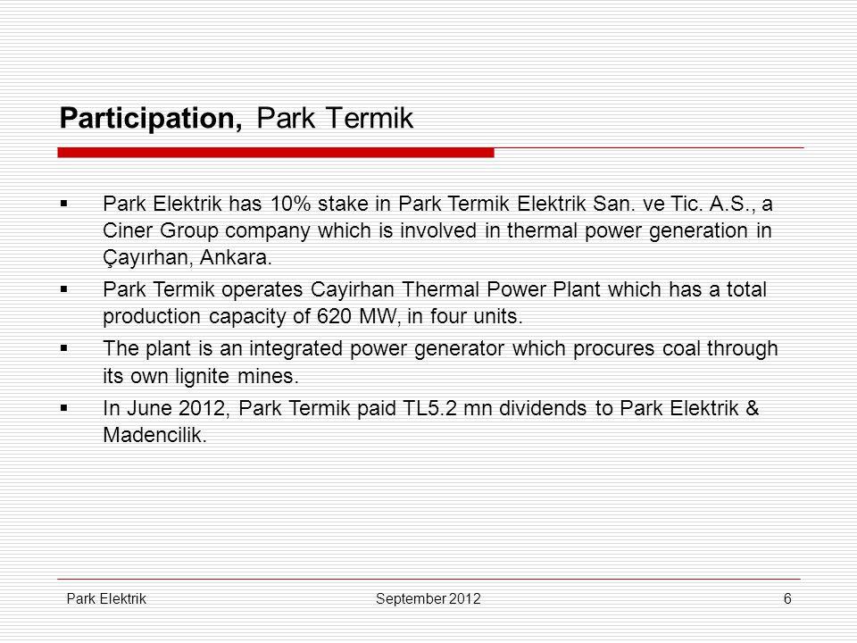 Park Elektrik6 Participation, Park Termik  Park Elektrik has 10% stake in Park Termik Elektrik San. ve Tic. A.S., a Ciner Group company which is invo