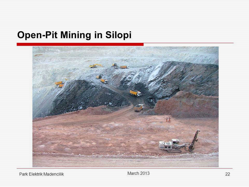 22 Open-Pit Mining in Silopi March 2013 Park Elektrik Madencilik