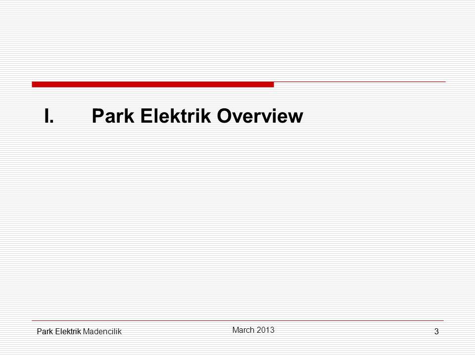 Park Elektrik3 I.Park Elektrik Overview 3 March 2013 Park Elektrik Madencilik