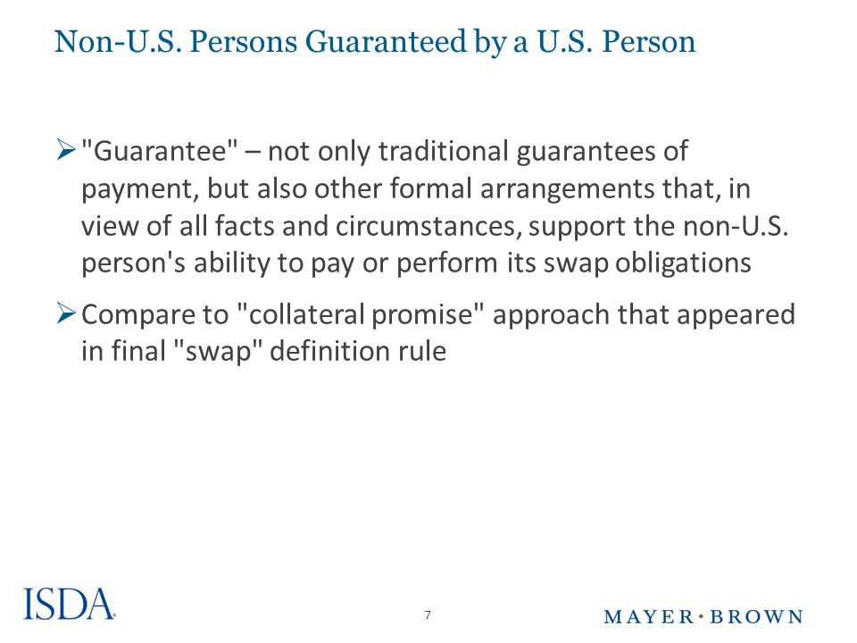 7 Non-U.S. Persons Guaranteed by a U.S.