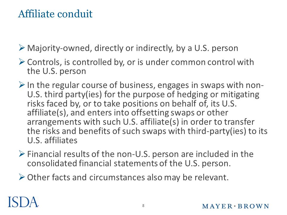8 Affiliate conduit  Majority-owned, directly or indirectly, by a U.S.