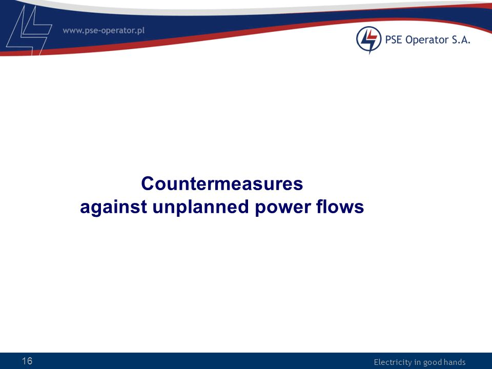 Electricity in good hands Countermeasures against unplanned power flows 16