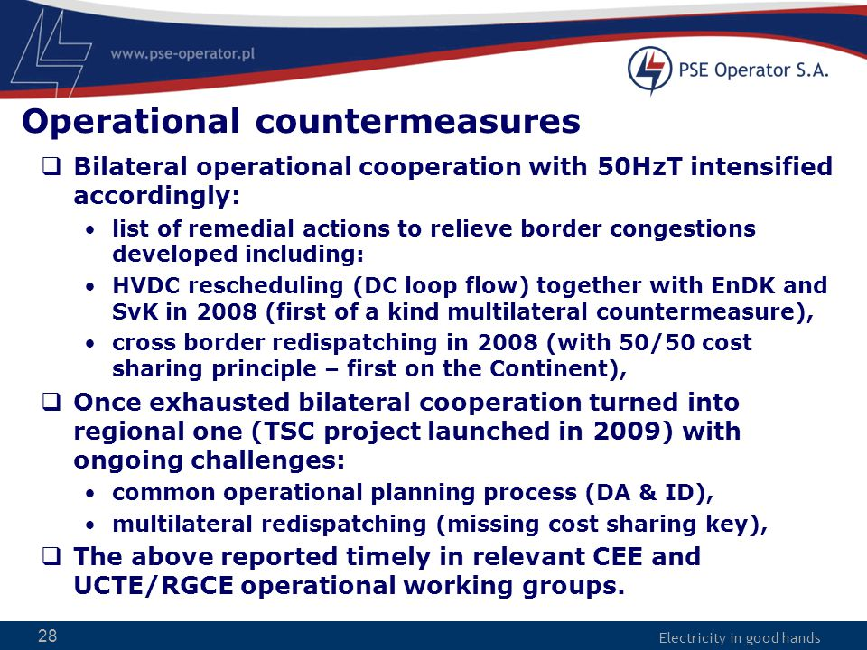 Electricity in good hands 28 Operational countermeasures  Bilateral operational cooperation with 50HzT intensified accordingly: list of remedial acti