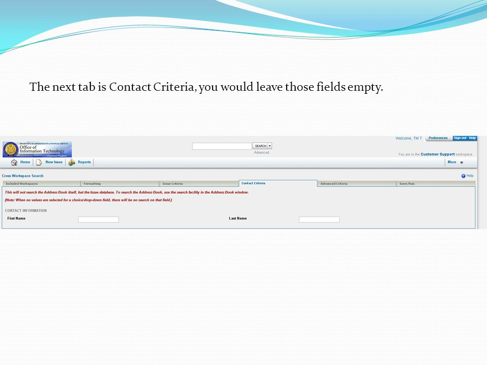 The next tab is Contact Criteria, you would leave those fields empty.