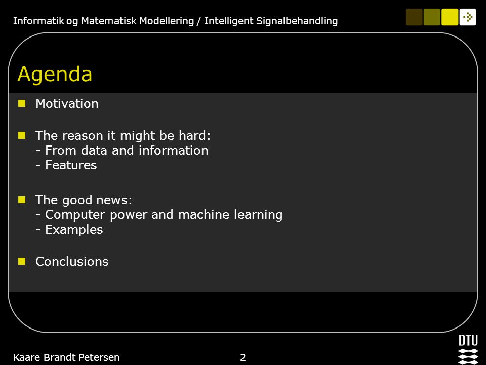 Informatik og Matematisk Modellering / Intelligent Signalbehandling 1Kaare Brandt Petersen Machine Learning on Sound...