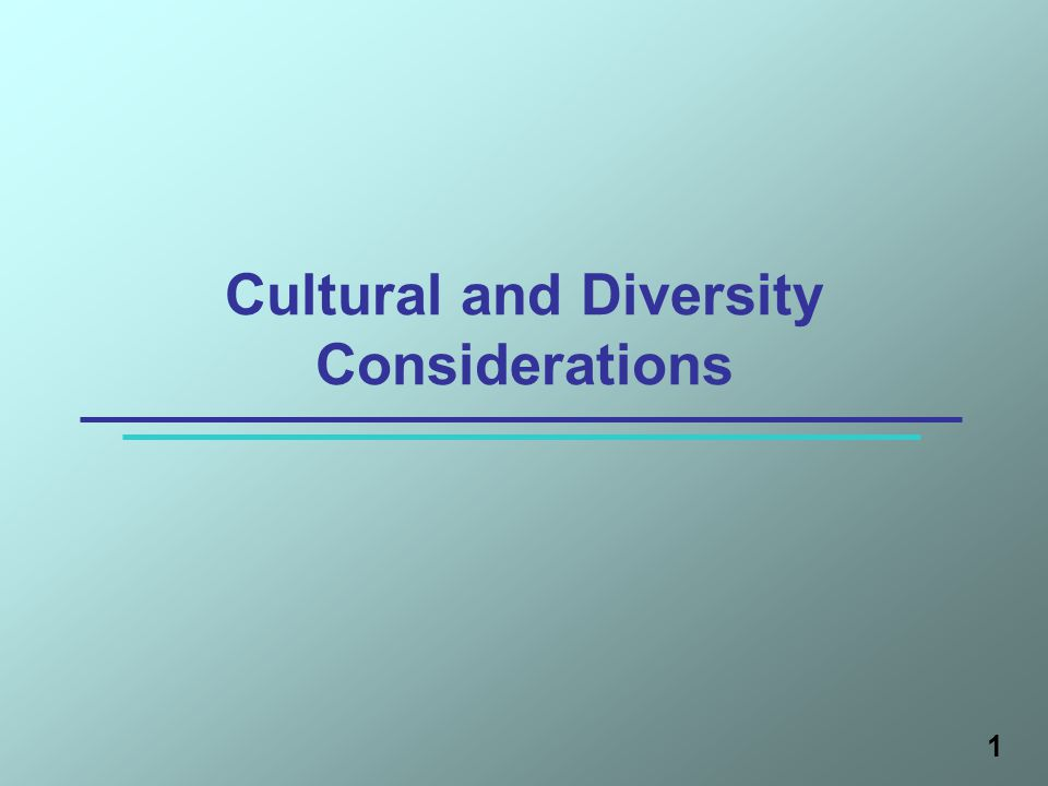 1 Cultural and Diversity Considerations