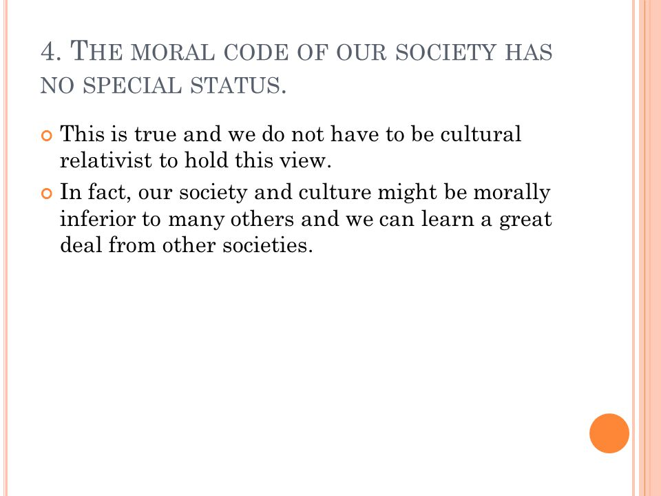 4. T HE MORAL CODE OF OUR SOCIETY HAS NO SPECIAL STATUS.