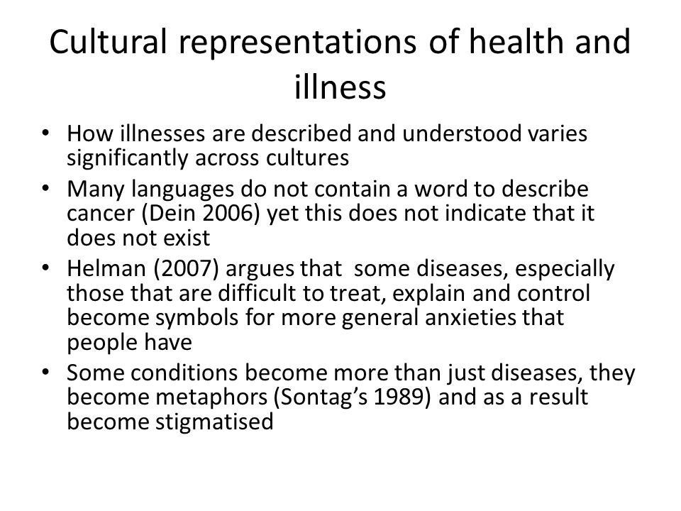 Cultural representations of health and illness How illnesses are described and understood varies significantly across cultures Many languages do not c