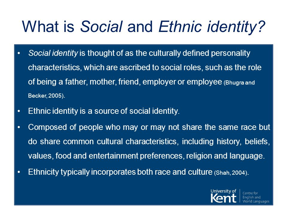 What is Social and Ethnic identity.