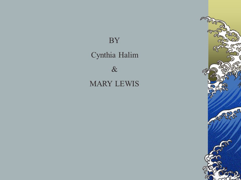 BY Cynthia Halim & MARY LEWIS