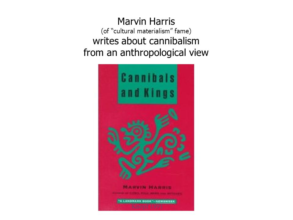 Marvin Harris (of cultural materialism fame) writes about cannibalism from an anthropological view Knopf 1991