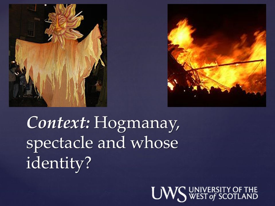 Context: Hogmanay, spectacle and whose identity?
