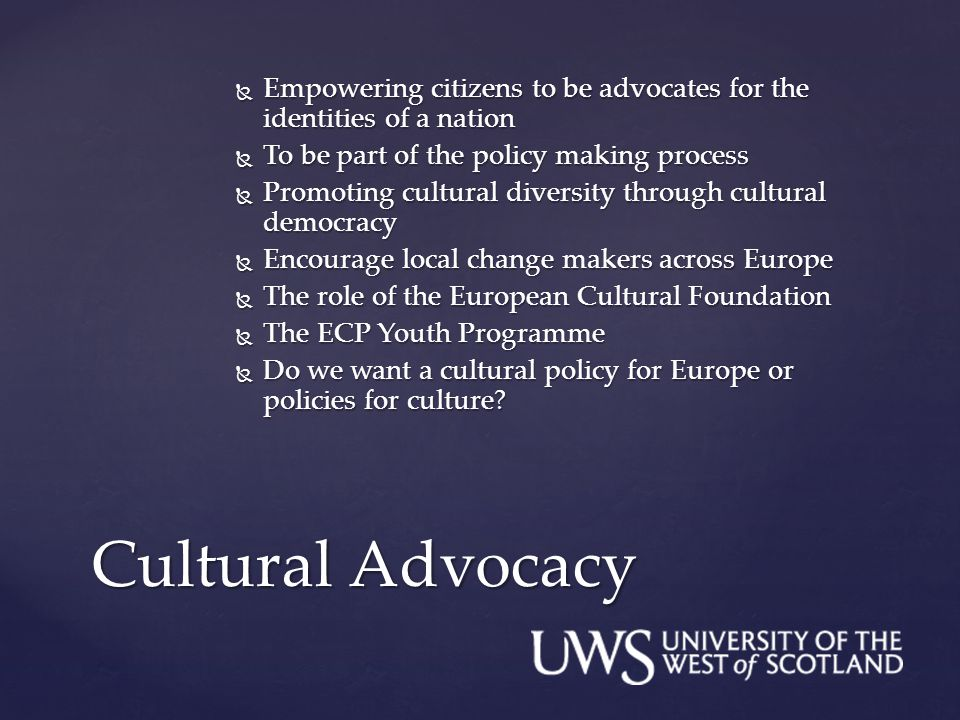 Empowering citizens to be advocates for the identities of a nation  To be part of the policy making process  Promoting cultural diversity through