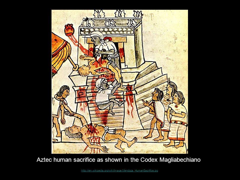 http://en.wikipedia.org/wiki/Image:Mendoza_HumanSacrifice.jpg Aztec human sacrifice as shown in the Codex Magliabechiano