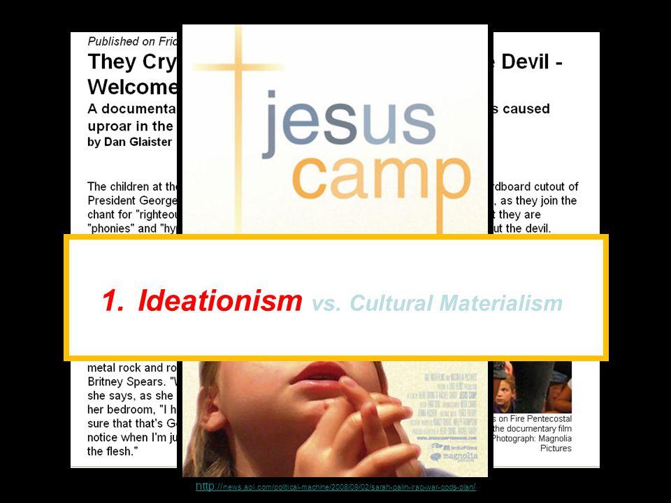 http:// news.aol.com/political-machine/2008/09/02/sarah-palin-iraq-war-gods-plan / 1.Ideationism vs.