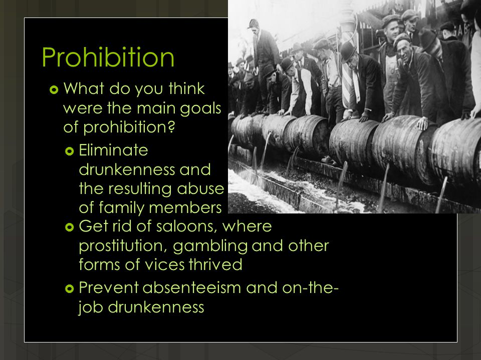 Prohibition  What do you think were the main goals of prohibition.