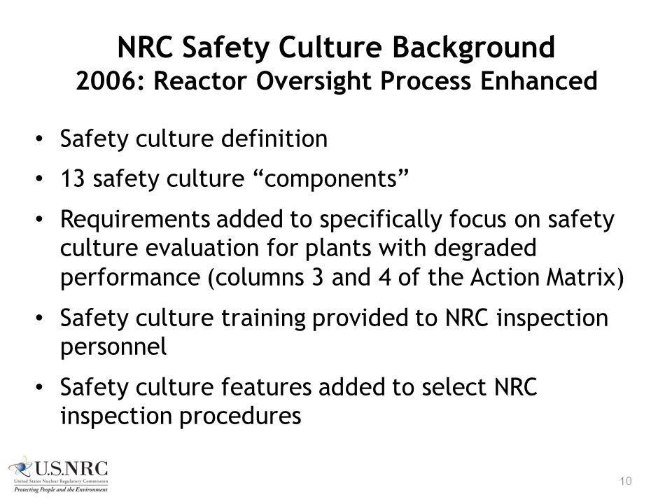 "NRC Safety Culture Background 2006: Reactor Oversight Process Enhanced Safety culture definition 13 safety culture ""components"" Requirements added to"