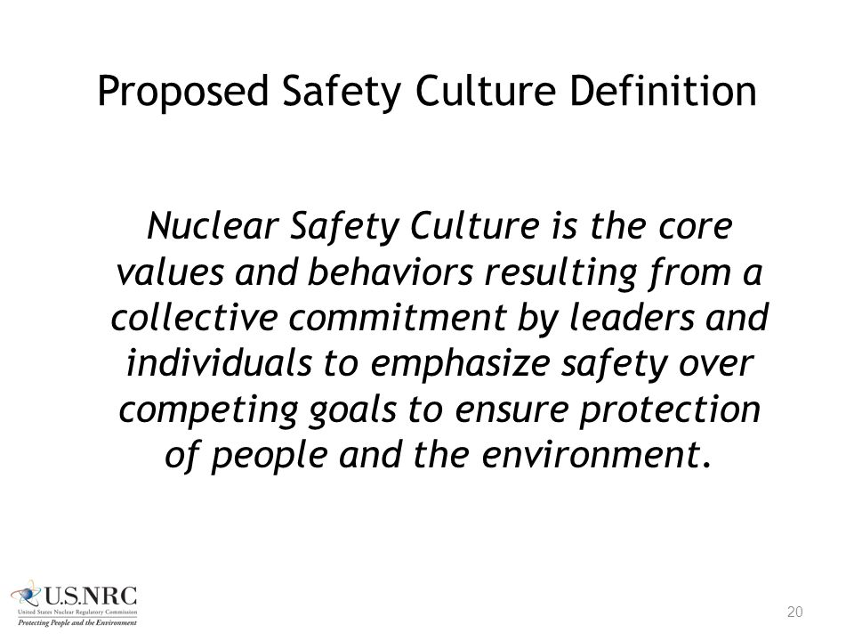 Proposed Safety Culture Definition Nuclear Safety Culture is the core values and behaviors resulting from a collective commitment by leaders and indiv