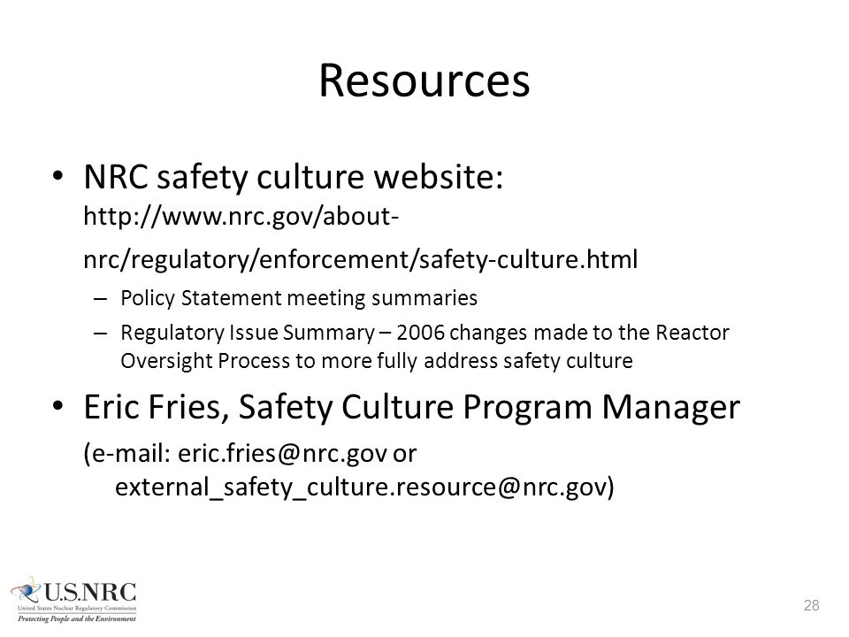 Resources NRC safety culture website: http://www.nrc.gov/about- nrc/regulatory/enforcement/safety-culture.html – Policy Statement meeting summaries –