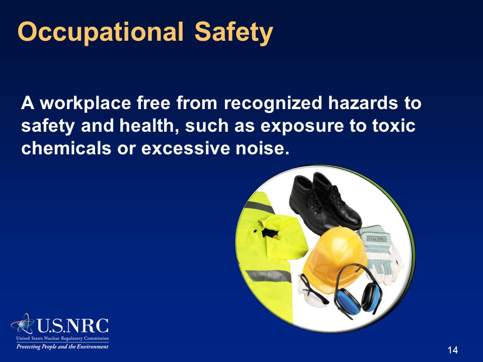 A workplace free from recognized hazards to safety and health, such as exposure to toxic chemicals or excessive noise.