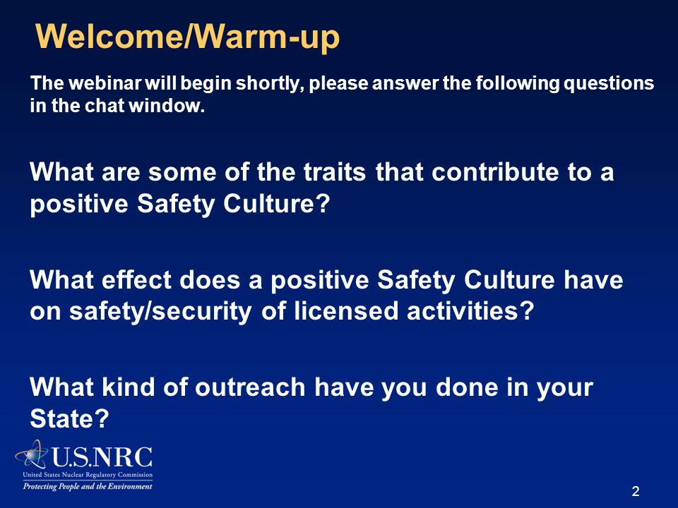 Welcome/Warm-up The webinar will begin shortly, please answer the following questions in the chat window.