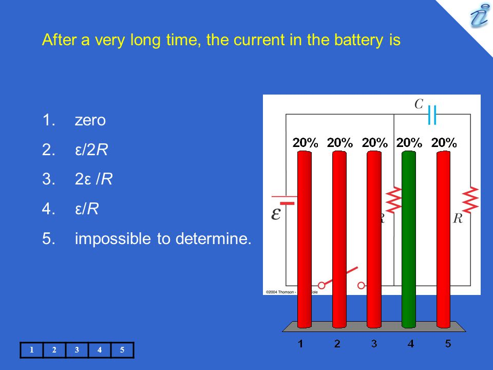 After a very long time, the current in the battery is 12345 1.zero 2.ε/2R 3.2ε /R 4.ε/R 5.impossible to determine.