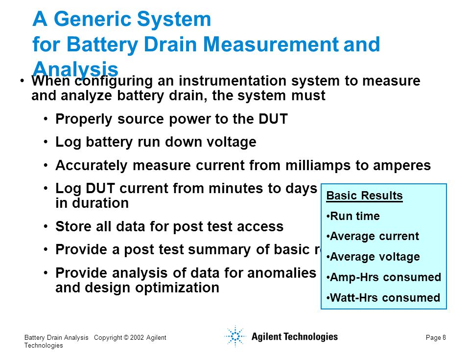 Battery Drain Analysis Copyright © 2002 Agilent Technologies Page 9 A Generic System for Battery Drain Measurement and Analysis Power Source 1.