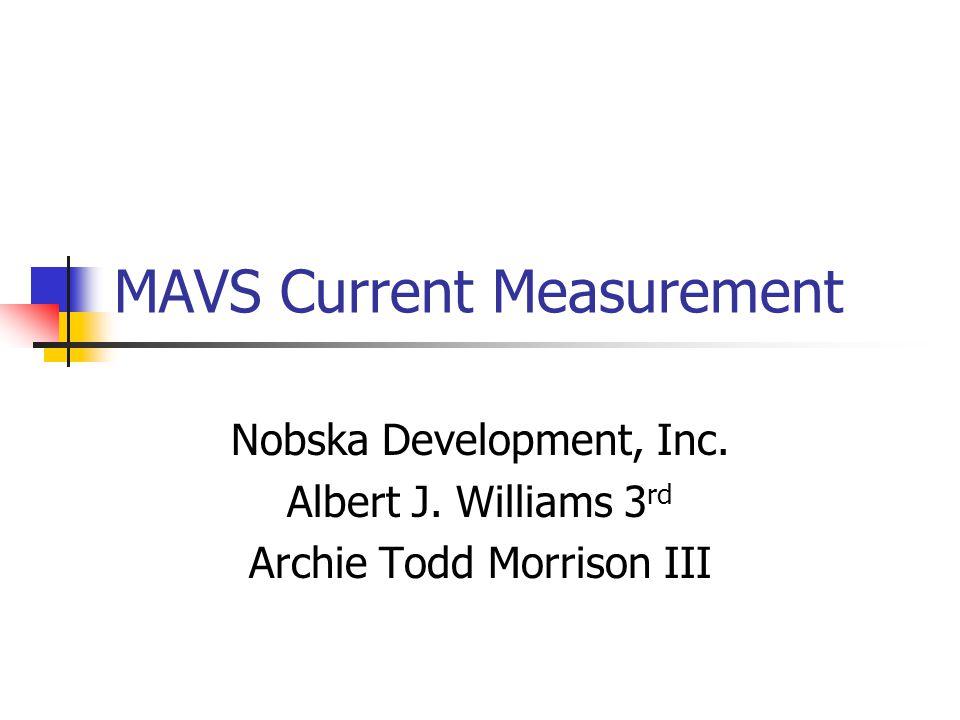 MAVS Current Measurement Nobska Development, Inc. Albert J. Williams 3 rd Archie Todd Morrison III