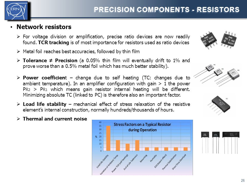 26 PRECISION COMPONENTS - RESISTORS Network resistors  For voltage division or amplification, precise ratio devices are now readily found. TCR tracki
