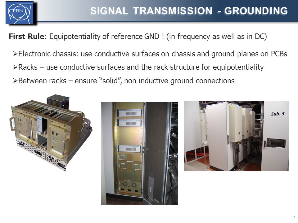 First Rule: Equipotentiality of reference GND ! (in frequency as well as in DC)  Electronic chassis: use conductive surfaces on chassis and ground pl