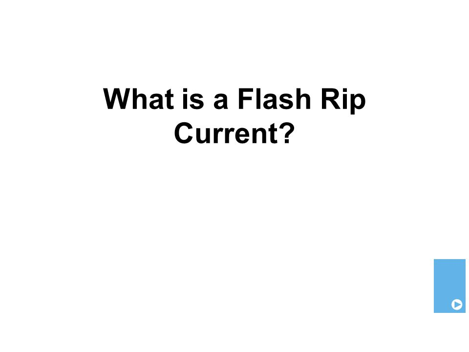 What is a Flash Rip Current