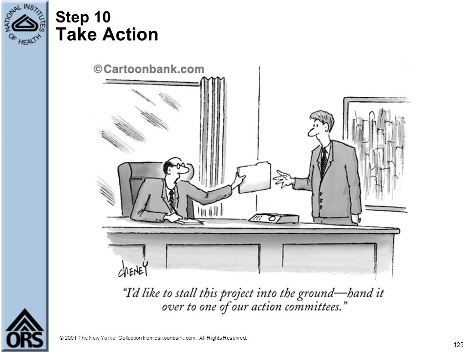 125 Step 10 Take Action © 2001 The New Yorker Collection from cartoonbank.com. All Rights Reserved.