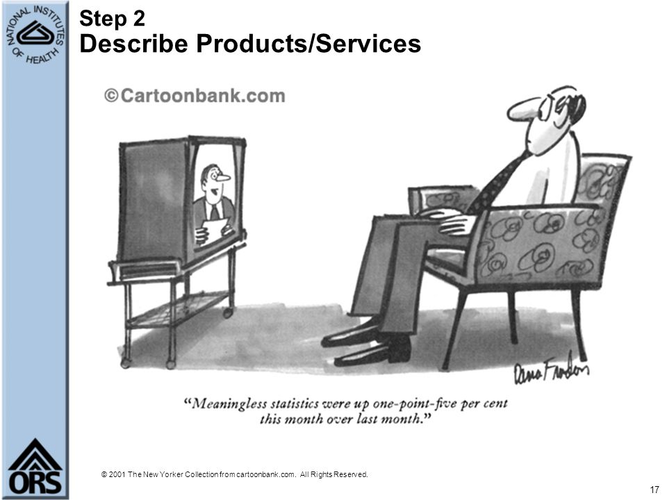17 Step 2 Describe Products/Services © 2001 The New Yorker Collection from cartoonbank.com. All Rights Reserved.