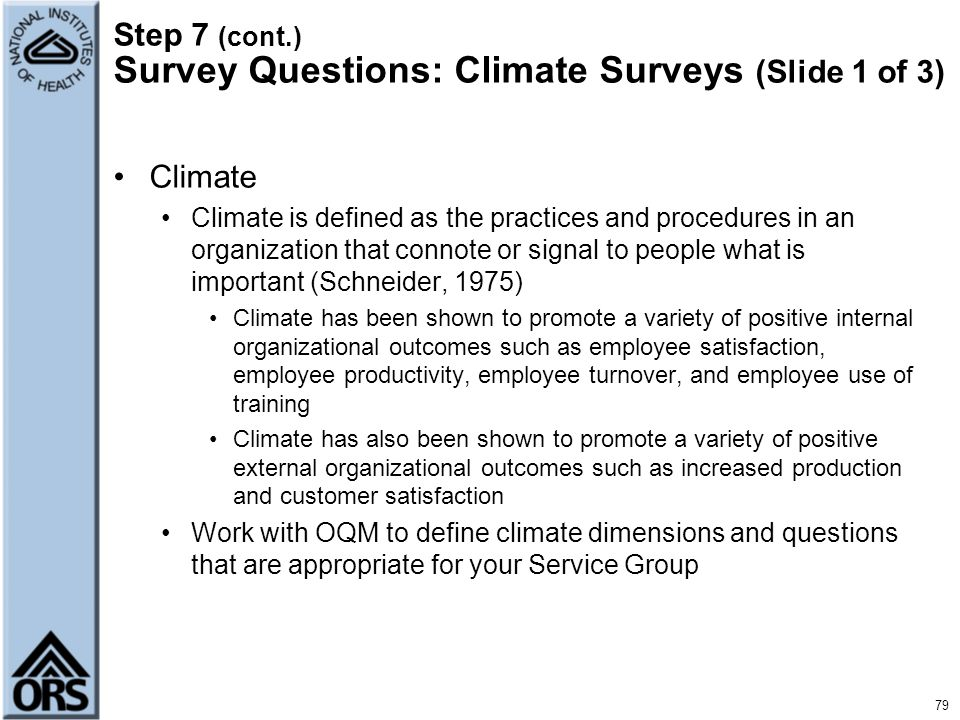 Step 7 (cont.) Survey Questions: Climate Surveys (Slide 1 of 3) Climate Climate is defined as the practices and procedures in an organization that con