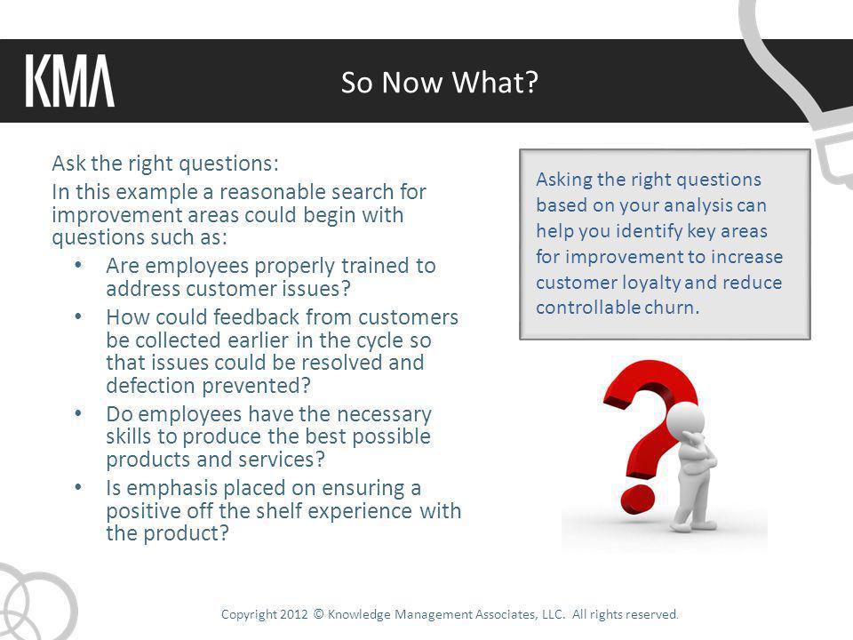 Copyright 2012 © Knowledge Management Associates, LLC.