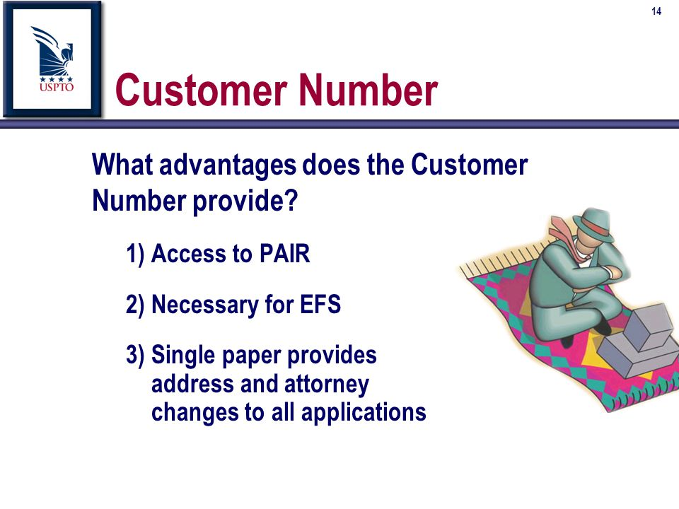 14 Customer Number What advantages does the Customer Number provide.