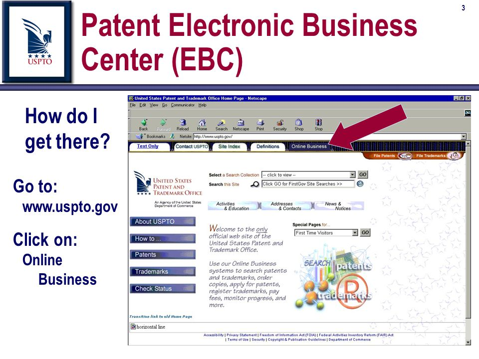 3 Patent Electronic Business Center (EBC) How do I get there.