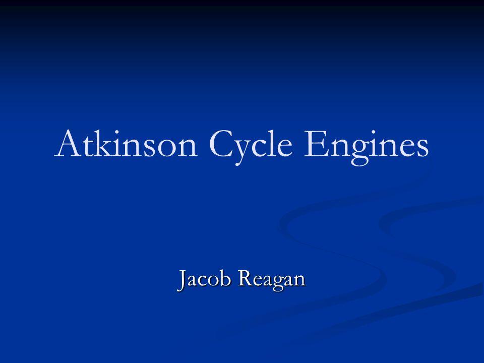 Atkinson Cycle Engines Jacob Reagan