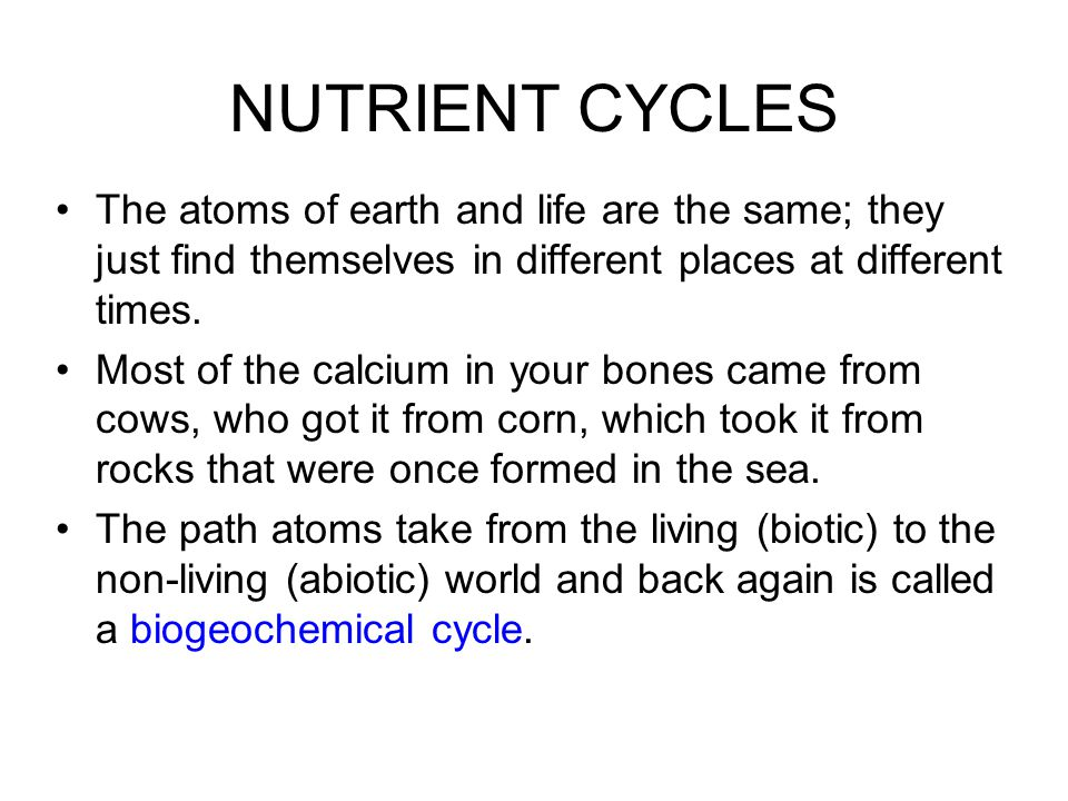 Nutrients: The Elements of Life Of the 50 to 70 atoms (elements) that are found in living things, only 15 or so account for the major portion of living biomass.